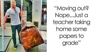 "The Rock carrying a comically large bag: ""Moving out? Nope...Just a teacher taking home some papers to grade."