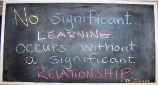 "Chalkboard reads: ""No significant LEARNING occurs without a significant RELATIONSHIP."""